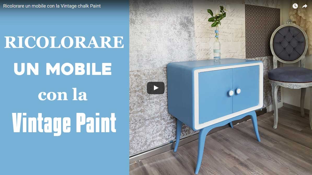 Ricolorare un mobile con la Vintage Paint - Video -vintage chalk Paint Tutorial