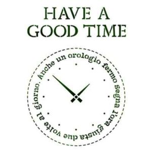 Stamperia Stencil Medio Have a good time vernici shabby